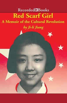 Red Scarf Girl: A Memoir of the Cultural Revolution A Memoir of the Cultural Revolution, Ji-li Jang