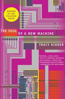 The Soul of A New Machine, Tracy Kidder