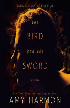 The Bird and the Sword, Amy Harmon