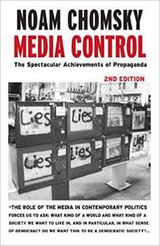 Media Control: The Spectacular Achievements of Propaganda, Noam Chomsky