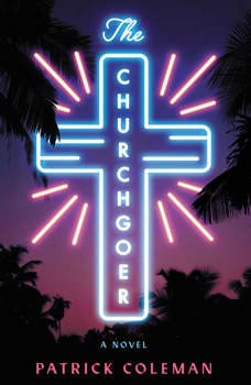 The Churchgoer: A Novel, Patrick Coleman