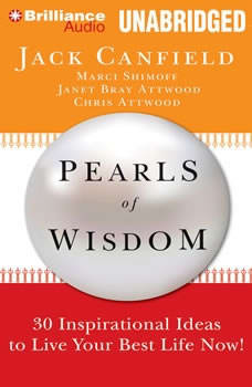 Pearls of Wisdom: 30 Inspirational Ideas to Live your Best Life Now!, Jack Canfield