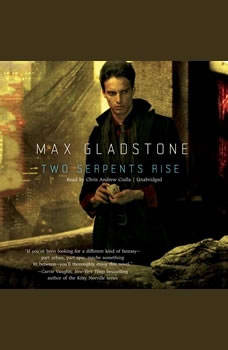 Two Serpents Rise, Max Gladstone