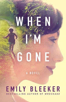 When I'm Gone, Emily Bleeker