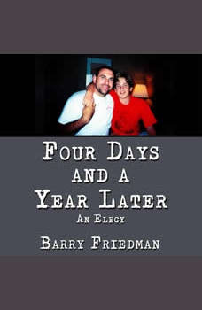 Four Days and a Year Later, Barry Friedman