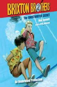 The Ghostwriter Secret: Brixton Brothers, Book 2, Mac Barnett