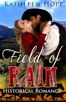 Historical Romance: Field of Rain, Kathleen Hope