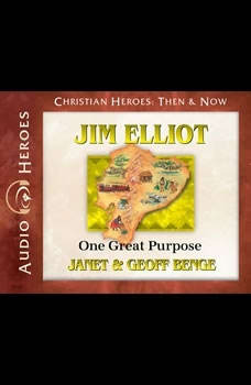 Jim Elliot: One Great Purpose, Janet Benge