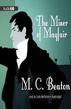 The Miser of Mayfair, M. C. Beaton