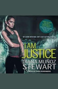 I Am Justice, Diana Munoz Stewart