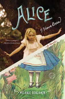 Alice I Have Been, Melanie Benjamin
