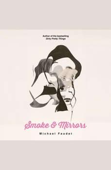 Smoke & Mirrors, Michael Faudet