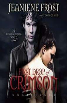 First Drop of Crimson: Night Huntress World, Book 1 Night Huntress World, Book 1, Jeaniene Frost