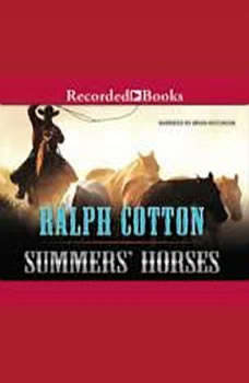 Summer's Horses, Ralph Cotton