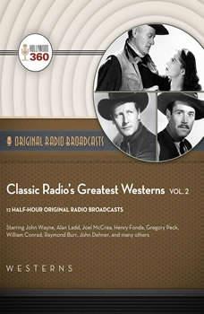 Classic Radios Greatest Westerns, Vol. 2, Hollywood 360
