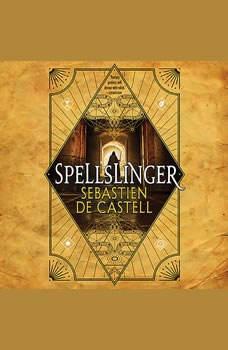 Spellslinger, Sebastien de Castell