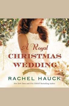 A Royal Christmas Wedding, Rachel Hauck