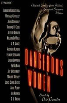 Dangerous Women: Original Stories from Today's Greatest Suspense Writers Original Stories from Today's Greatest Suspense Writers, Lorenzo Carcaterra