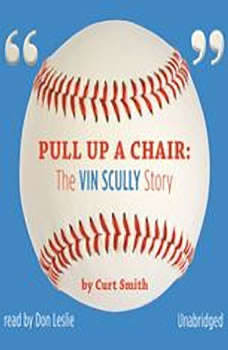 Pull Up a Chair: The Vin Scully Story The Vin Scully Story, Curt Smith