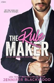 The Rule Maker: Rule Breakers Series Rule Breakers Series, Jennifer Blackwood