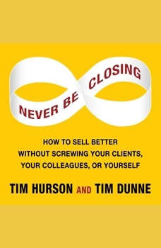 Never Be Closing, Tim Hurson