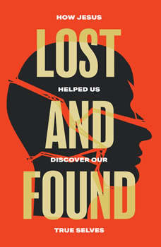 Lost and Found: How Jesus helped us discover our true selves, Sam Allberry