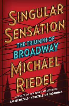Singular Sensation: The Triumph of Broadway, Michael Riedel