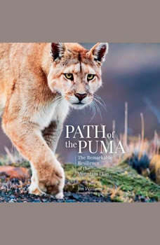 Path of the Puma: The Remarkable Resilience of the Mountain Lion, Jim Williams