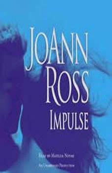 Impulse, JoAnn Ross