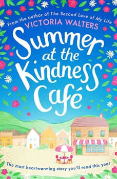 Summer at the Kindness Cafe: The perfect feel-good read for 2019, Victoria Walters