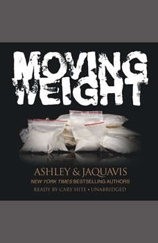 Moving Weight: A Short Story by Ashley & JaQuavis, Ashley & JaQuavis