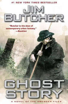 Ghost Story: A Novel of the Dresden Files, Jim Butcher