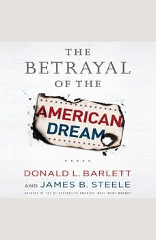 The Betrayal of the American Dream, Donald L. Barlett