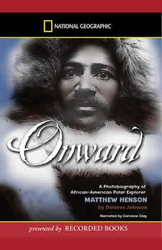 Onward: A Photobiography of African-American Polar Explorer Matthew Henson, Dolores Johnson