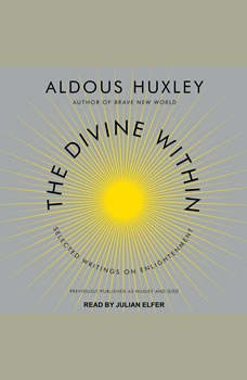 The Divine Within: Selected Writings on Enlightenment, Aldous Huxley