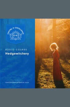 Hedgewitchery, Centre of Excellence