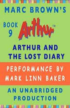 Arthur and the Lost Diary: A Marc Brown Arthur Chapter Book #9 A Marc Brown Arthur Chapter Book #9, Marc Brown