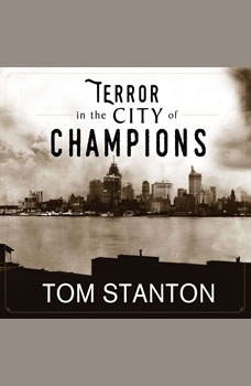 Terror in the City of Champions: Murder, Baseball, and the Secret Society that Shocked Depression-era Detroit, Tom Stanton