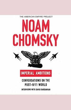Imperial Ambitions: Conversations on the Post-9/11 World, Noam Chomsky