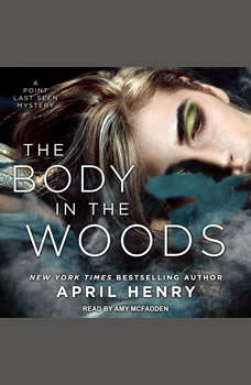 The Body in the Woods: A Point Last Seen Mystery, April Henry