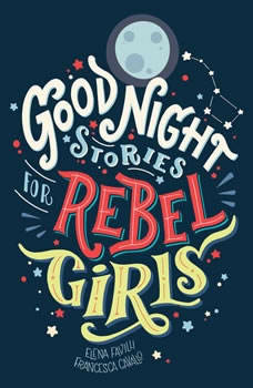 Good Night Stories for Rebel Girls, Elena Favilli