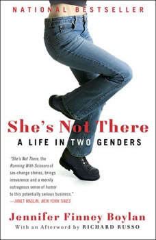 She's Not There: A Life in Two Genders A Life in Two Genders, Jennifer Finney Boylan