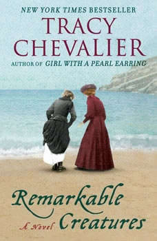 Remarkable Creatures, Tracy Chevalier