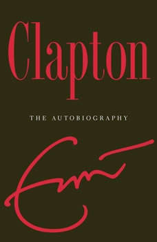 Clapton: The Autobiography The Autobiography, Eric Clapton