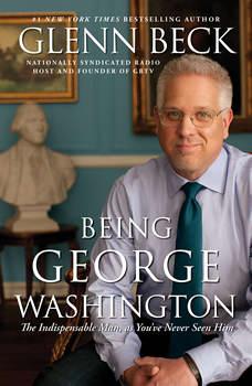 Being George Washington, Glenn Beck