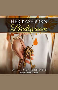 Her Baseborn Bridegroom, Alice Coldbreath