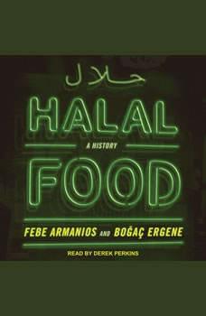 Halal Food: A History A History, Febe Armanios