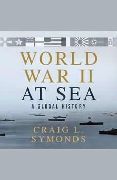 World War II at Sea: A Global History, Craig L. Symonds