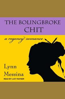 The Bolingbroke Chit: A Regency Romance, Lynn Messina