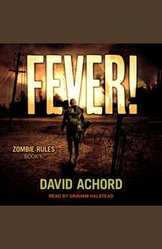 Fever!: Zombie Rules Book 6, David Achord